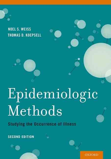 Epidemiologic Methods By Weiss, Noel S./ Koepsell, Thomas D.